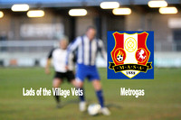 Lads of the Village Vets v Metrogas